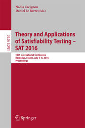 Theory and Applications of Satisfiability Testing – SAT 2016