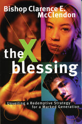 The X Blessing by Clarence E. McClendon