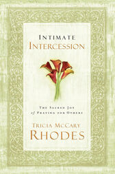 Intimate Intercession by Tricia McCary Rhodes