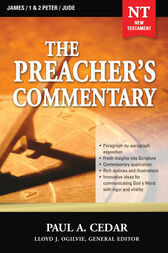 The Preacher's Commentary - Vol. 34: James / 1 and   2 Peter / Jude by Paul Cedar