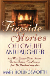 Fireside Stories of Faith, Family and Friendship by Mary Hollingsworth