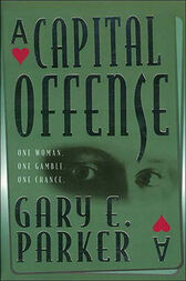 A Capital Offense by Gary Parker