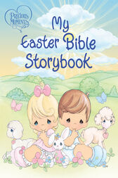 Precious Moments: My Easter Bible Storybook by Thomas Nelson
