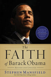 The Faith of Barack Obama Revised and   Updated by Stephen Mansfield