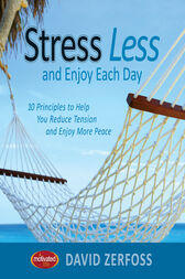 Stress Less and Enjoy Each Day by Thomas Nelson