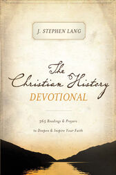 The Christian History Devotional by J. Stephen Lang