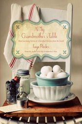At My Grandmother's Table by Faye Porter