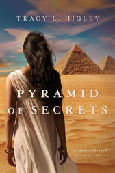 Pyramid of Secrets by Tracy Higley
