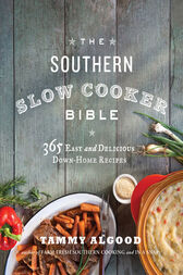 The Southern Slow Cooker Bible by Tammy Algood