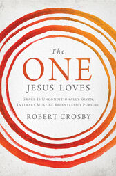 The One Jesus Loves by Robert Crosby