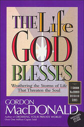 The Life God Blesses by Gordon MacDonald