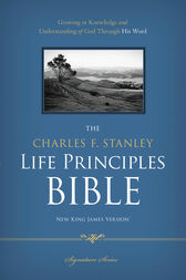NKJV, The Charles F. Stanley Life Principles Bible, eBook by Charles Stanley