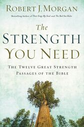 The Strength You Need by Robert Morgan