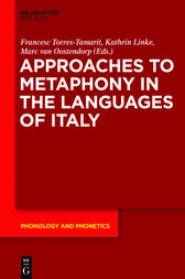 Approaches to Metaphony in the Languages of Italy by Francesc Torres-Tamarit