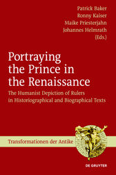 Portraying the Prince in the Renaissance by Patrick Baker