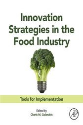 Innovation Strategies in the Food Industry by Charis Michel Galanakis