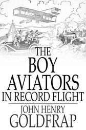 The Boy Aviators in Record Flight by John Henry Goldfrap