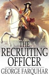 The Recruiting Officer by George Farquhar