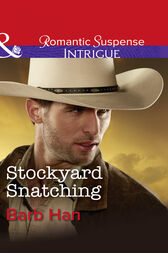 Stockyard Snatching (Mills & Boon Intrigue) (Cattlemen Crime Club, Book 1) by Barb Han