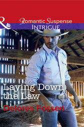 Laying Down The Law (Mills & Boon Intrigue) (Appaloosa Pass Ranch, Book 6) by Delores Fossen