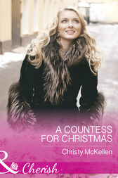 A Countess For Christmas (Mills & Boon Cherish) (Maids Under the Mistletoe, Book 1) by Christy McKellen