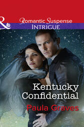 Kentucky Confidential (Mills & Boon Intrigue) (Campbell Cove Academy, Book 1) by Paula Graves
