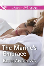 The Marine's Embrace (Mills & Boon Superromance) (In Shady Grove, Book 7) by Beth Andrews