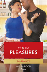 Mocha Pleasures (Mills & Boon Kimani) (The Draysons: Sprinkled with Love, Book 6)