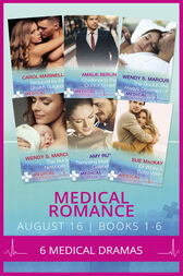 Medical Romance August 2016 Books 1-6 (Mills & Boon e-Book Collections) by Carol Marinelli