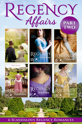 Regency Affairs Part 2: Books 7-12 Of 12 (Mills & Boon e-Book Collections) by Michelle Styles