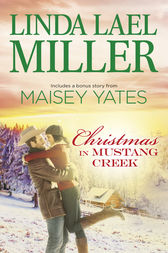 Christmas In Mustang Creek (The Brides of Bliss County) by Linda Lael Miller