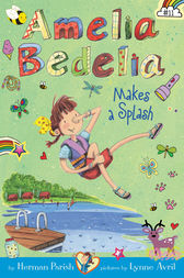 Amelia Bedelia Chapter Book #11: Amelia Bedelia Makes a Splash by Herman Parish