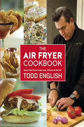 The Air Fryer Cookbook by Todd English