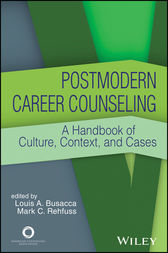 Postmodern Career Counseling by Louis A. Busacca