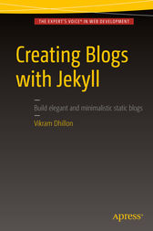 Creating Blogs with Jekyll by Vikram Dhillon