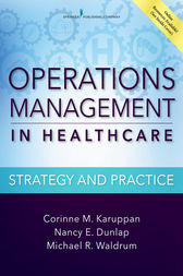Operations Management in Healthcare by Corinne M. Karuppan