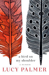 A Bird on My Shoulder by Lucy Palmer