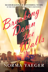 Breaking Down the Walls by Norma Yaeger