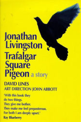 Jonathan Livingston Trafalgar Square Pigeon by David Lines