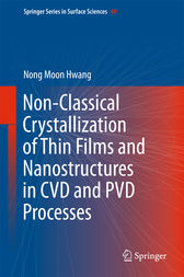 Non-Classical Crystallization of Thin Films and Nanostructures in CVD and PVD Processes by Nong Moon Hwang