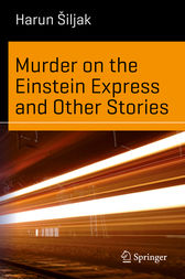 Murder on the Einstein Express and Other Stories by Harun Šiljak