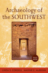 Archaeology of the Southwest by Linda S Cordell
