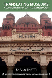 Translating Museums: A Counterhistory of South Asian Museology