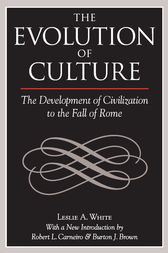 The Evolution of Culture by Leslie A White