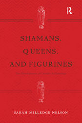 Shamans, Queens, and Figurines by Sarah Milledge Nelson