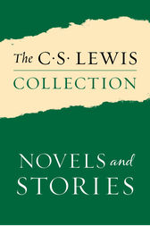 The C. S. Lewis Collection: Novels and Stories by C. S. Lewis