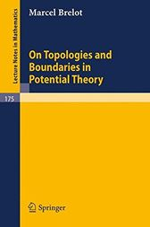 On Topologies and Boundaries in Potential Theory by Marcel Brelot