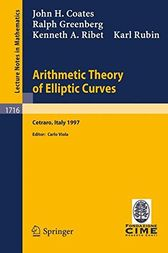Arithmetic Theory of Elliptic Curves by J. Coates