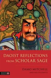 Daoist Reflections from Scholar Sage by Damo Mitchell