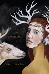 Lessons on Expulsion by Erika L. Sánchez